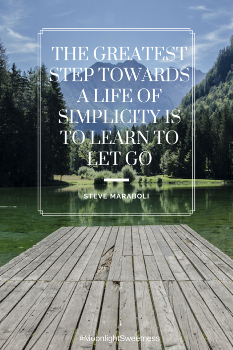 Just Let Go and Be Free. Simplicity is to let go and live a better life.